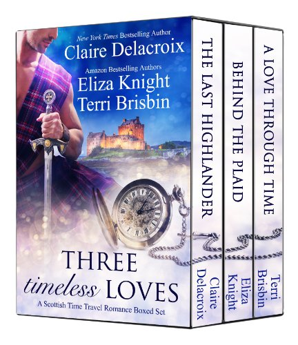 Claire Delacroix - Three Timeless Loves: A Scottish Time Travel Romance Boxed Set (English Edition)