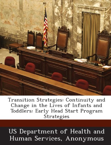 Transition Strategies: Continuity and Change in the Lives of Infants and Toddlers: Early Head Start Program Strategies