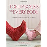 Toe-Up Socks for Every Body: Adventurous Lace, Cables, and Colorwork from Wendy Knits ~ Wendy D. Johnson