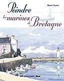 echange, troc Benoît Colnot - Peindre les marines de la Bretagne