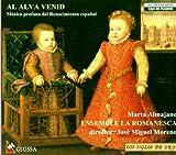 Alva Venid Al Al Alva Venid: Musique Profane De La Renaissance Espagnole