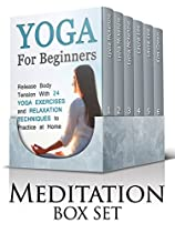 Meditation Box Set: 43+ Yoga Poses Or Slimmer Body, Stress Relief And Better Sleeping. Balance Your Chakra's Energies And Get Familiar With The Meridian ... For Beginners, Yoga For Dummies, Chakras)