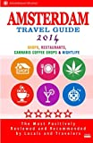 img - for Amsterdam Travel Guide 2014: Shops, Restaurants, Cannabis Coffee Shops, Attractions & Nightlife in Amsterdam (City Travel Guide 2014) book / textbook / text book