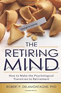 The Retiring Mind: How to Make the Psychological Transition to Retirement by Fairview Imprints LLC