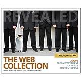 The Web Collection Revealed Premium Edition: Adobe Dreamweaver CS5, Flash CS5 and Photoshop CS5 (Adobe Creative Suite)