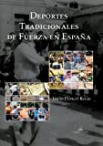 img - for Deportes Tradicionales De Fuerza En Espa a (Spanish Edition) book / textbook / text book