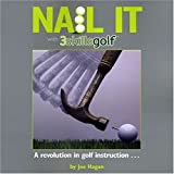 img - for NAILIT with 3skillsgolf: A Revolution in Golf Instruction by Joe Hagan (1-Jul-2008) Paperback book / textbook / text book