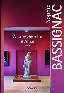 A la recherche d'Alice, Bassignac, Sophie