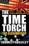 The Time Torch : The Closing Trap
