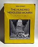 The Hundred Headless Woman [La Femme 100 Têtes] (0807610240) by Max Ernst
