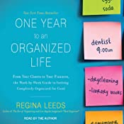 One Year to an Organized Life: From Your Closets to Your Finances, the Week-by-Week Guide to Getting Completely Organized for Good | [Regina Leeds]