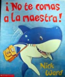 No Te Comas LA Maestra!/Don't Eat the Teacher (Spanish Edition) (0439263638) by Ward, Nick