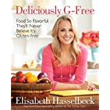 Deliciously G-Free: Food So Flavorful They'll Never Believe It's Gluten-Freeby Elisabeth Hasselbeck