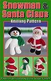 Snowman & Santa Claus Knitting Pattern