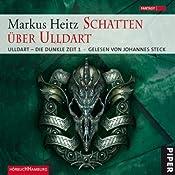 Schatten über Ulldart (Ulldart - Die dunkle Zeit 1) | Markus Heitz