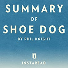 Summary of Shoe Dog: by Phil Knight | Includes Analysis Audiobook by  Instaread Narrated by Dwight Equitz