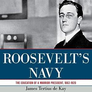 Roosevelt's Navy Audiobook