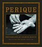 img - for Perique: Photographs by Charles Martin by Charles Martin (2012-11-29) book / textbook / text book