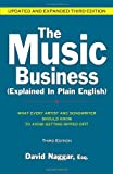 img - for The Music Business Explained in Plain English: What Every Artist and Songwriter Should Know to Avoid Getting Ripped Off! book / textbook / text book