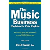 The Music Business (Explained in Plain English): What Every Artist and Songwriter Should Know to Avoid Getting Ripped Off!by David Naggar