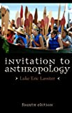 img - for By Luke Eric Lassiter Marshall University author Invi Invitation to Anthropology (Fourth Edition) [Paperback] book / textbook / text book