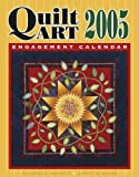 img - for Quilt Art 2005 Engagement Calendar book / textbook / text book