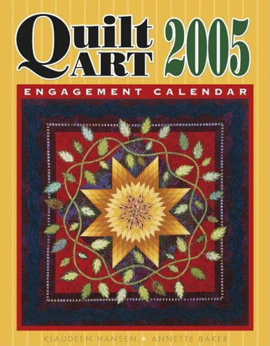 Quilt Art 2005 Calendar: a Collection of Prizewinning Quilts from Across the Country