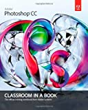 img - for Adobe Photoshop CC Classroom in a Book (Classroom in a Book (Adobe)) book / textbook / text book
