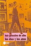 img - for Los dias y los anos (Biblioteca Era) (Spanish Edition) book / textbook / text book
