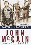 Faith of My Fathers: A Family Memoir by John McCain with Mark Salter