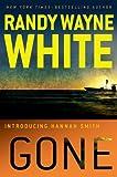 Gone (A Hannah Smith Novel) (0399158499) by White, Randy Wayne