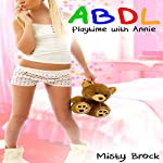 ABDL - Playtime with Annie | Misty Brock
