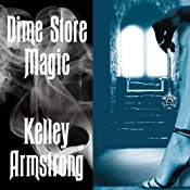 Dime Store Magic: Women of the Otherworld, Book 3 | Kelley Armstrong