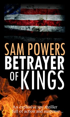 BETRAYER of KINGS: An explosive spy thriller full of action and suspense (Joe Brennan Trilogy Book 1)