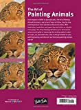 The Art of Painting Animals: Learn to create beautiful animal portraits in oil, acrylic, and watercolor (Collectors Series)