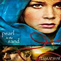 Pearl in the Sand (       UNABRIDGED) by Tessa Afshar Narrated by Laural Merlington