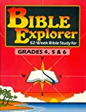 img - for Bible Explorer 52-Week Bible Study for Grades 4, 5 & 6 book / textbook / text book