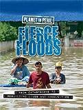 Fierce Floods (Planet in Peril)