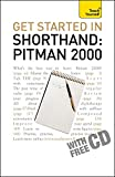 Get Started in Shorthand Pitman 2000: Teach Yourself