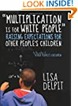 Multiplication Is for White People: R...