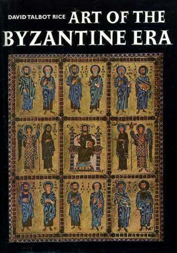 ART OF THE BYZANTINE ERA (WORLD OF ART SERIES)