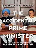 img - for The Accidental Prime Minister: The Making and Unmaking of Manmohan Singh book / textbook / text book
