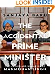 The Accidental Prime Minister: The Ma...