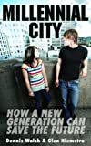 Millennial City: How a New Generation Can Save the Future