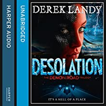Desolation: The Demon Road Trilogy, Book 2 Audiobook by Derek Landy Narrated by Kathryn Griffiths
