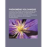 PH Nom Ne Volcanique: Coul E de Lave, Geyser, Ruption Volcanique, Hiver Volcanique, NU E Ardente, Chauss E Des...