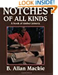 Notches of All Kinds: A Book of Timbe...