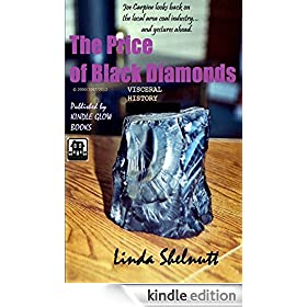 The Price of Black Diamonds (A Short Visceral History w/Photos)