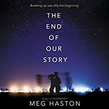 The End of Our Story Audiobook by Meg Haston Narrated by Caitlin Kelly, James Fouhey