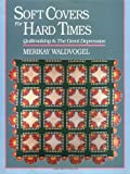 Soft Covers for Hard Times: Quiltmaking and the Great Depression